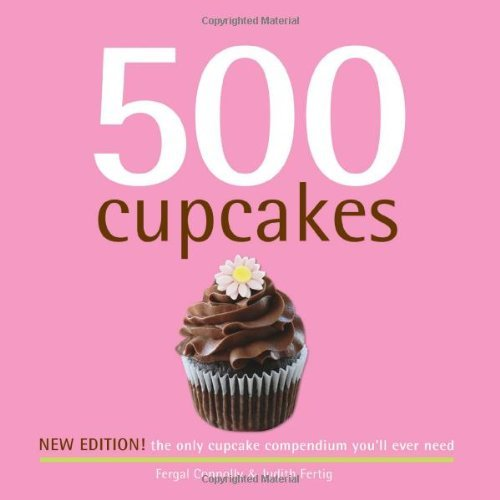 Fergal Connolly 500 Cupcakes The Only Cupcake Compendium You'll Ever Need