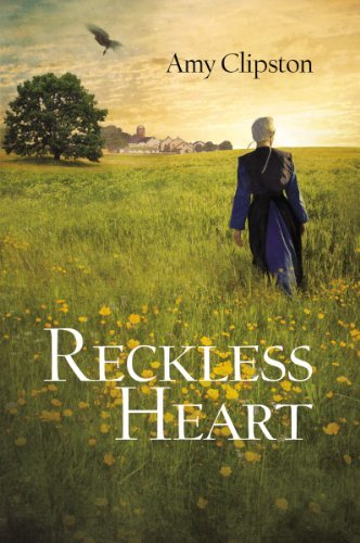 Amy Clipston Reckless Heart