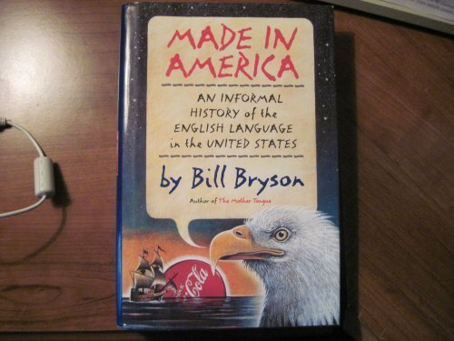 Bill Bryson Made In America An Informal History Of The Englis