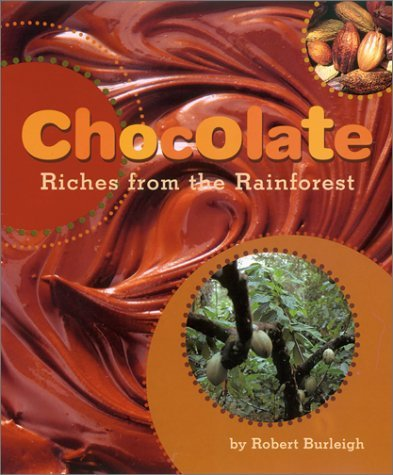 Robert Burleigh Chocolate Riches From The Rainforest
