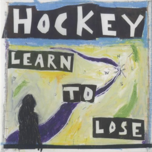 Hockey Learn To Lose 7 7 Inch Single