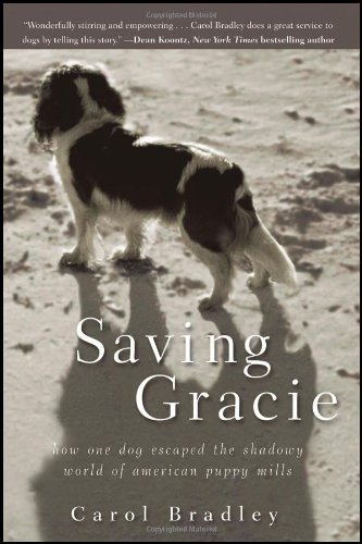Carol Bradley Saving Gracie How One Dog Escaped The Shadowy World Of American