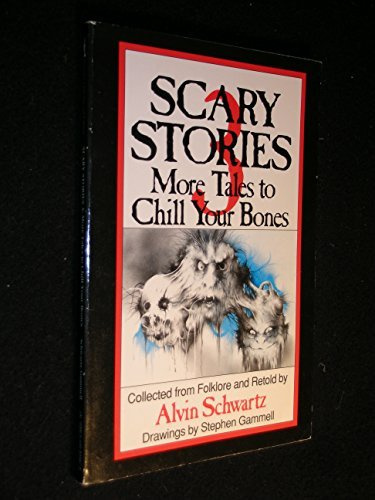 Alvin Schwartz Scary Stories 3 More Tales To Chill Your Bones
