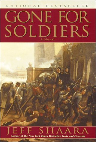 Jeff Shaara Gone For Soldiers A Novel Of The Mexican War
