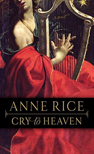 Anne Rice Cry To Heaven