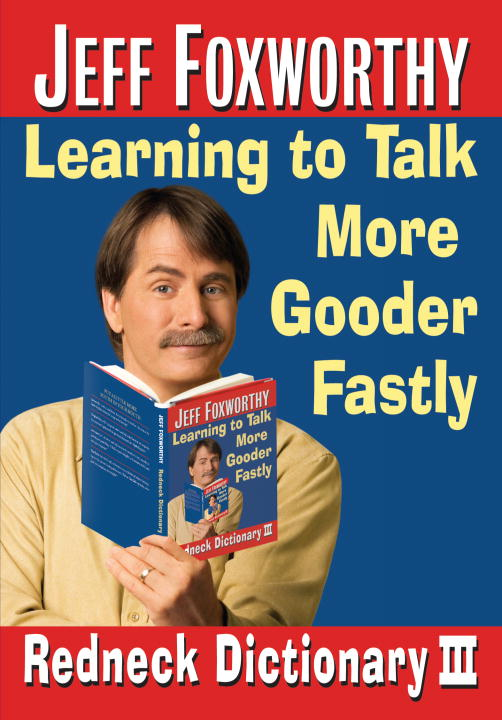 Jeff Foxworthy Jeff Foxworthy's Redneck Dictionary Iii Learning To Talk More Gooder Fastly