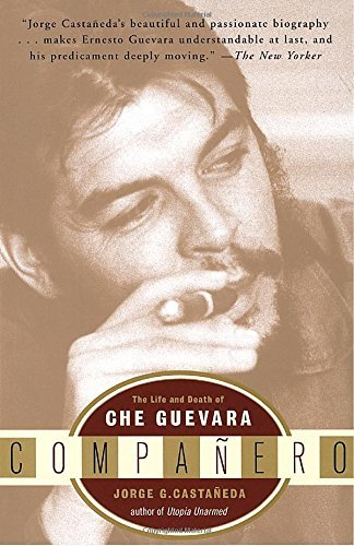 Jorge G. Castaneda Companero The Life And Death Of Che Guevara