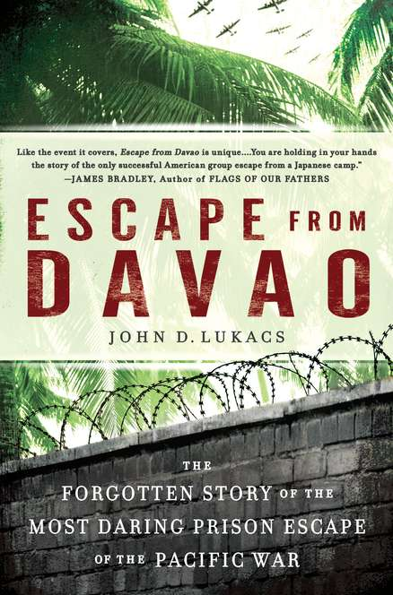 John D. Lukacs Escape From Davao The Forgotten Story Of The Most Daring Prison Bre