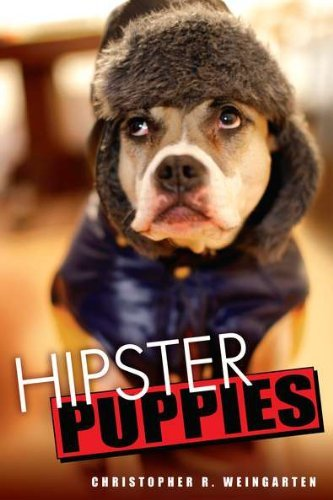 Christopher R. Weingarten Hipster Puppies