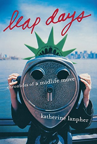 Katherine Lanpher Leap Days Chronicles Of A Midlife Move