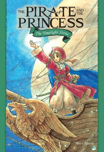 Mio Chizuru The Pirate & The Princess Vol. 1 The Timelight Stone