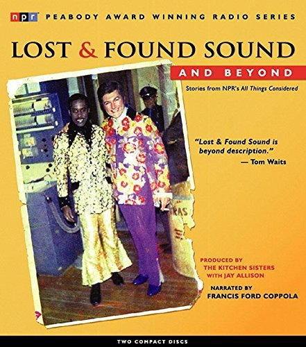 Jay Allison Lost And Found Sound And Beyond Stories From Npr's All Things Considered Original Radi