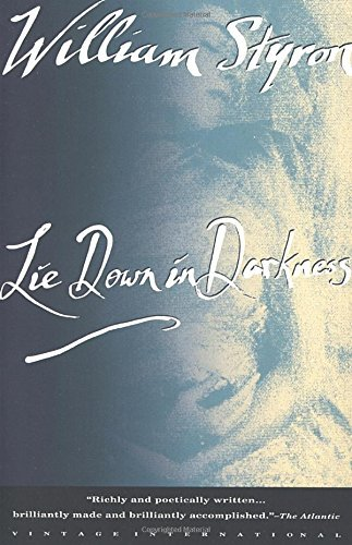 William Styron Lie Down In Darkness