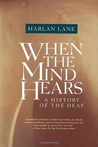 Harlan Lane When The Mind Hears A History Of The Deaf