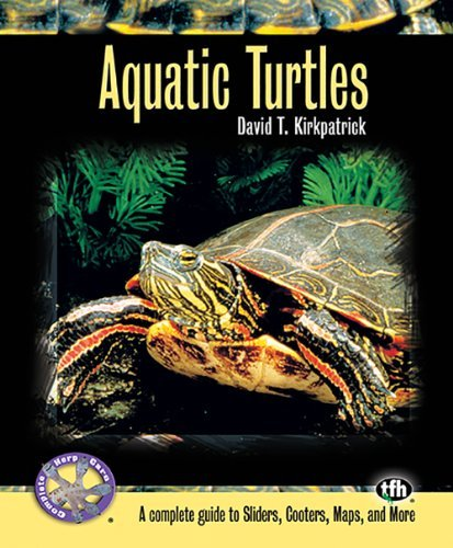 David T. Kirkpatrick Aquatic Turtles A Complete Guide To Sliders Cooters Maps And M