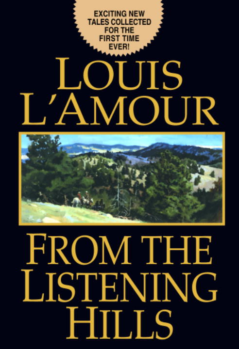 Louis L'amour From The Listening Hills
