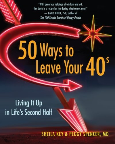 Peggy Spencer 50 Ways To Leave Your 40s Living It Up In Life's Second Half