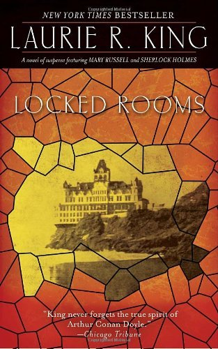 Laurie R. King Locked Rooms A Novel Of Suspense Featuring Mary Russell And Sh