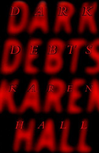 Karen Hall Dark Debts