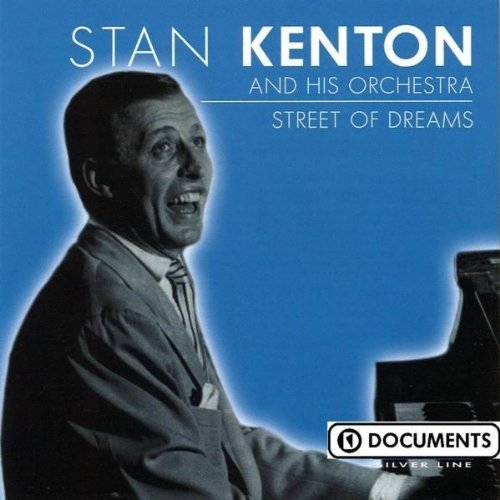 Stan & His Orchestra Kenton Street Of Dreams