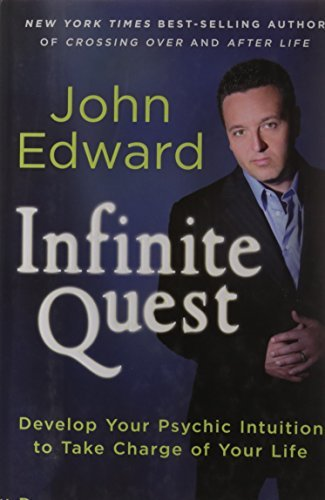 John Edward Infinite Quest Develop Your Psychic Intuition To Take Charge Of