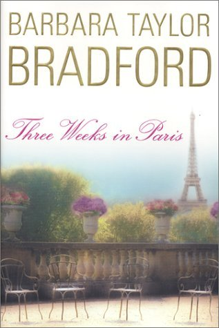 Barbara Taylor Bradford Three Weeks In Paris