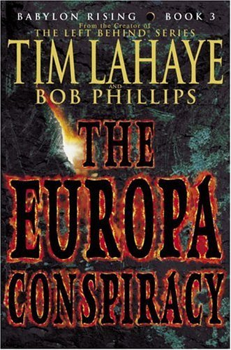 Tim Lahaye Bob Phillips The Europa Conspiracy Babylon Rising Book 3