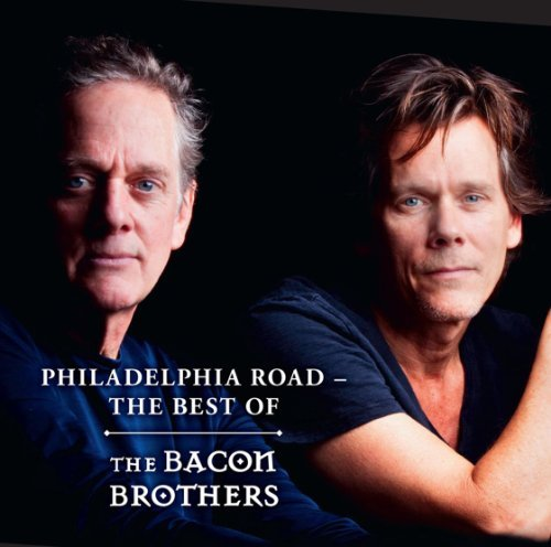 Bacon Brothers Philadelphia Road The Best Of