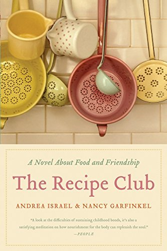 Andrea Israel The Recipe Club A Novel About Food And Friendship