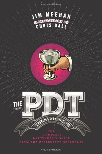 Jim Meehan The Pdt Cocktail Book The Complete Bartender's Guide From The Celebrate