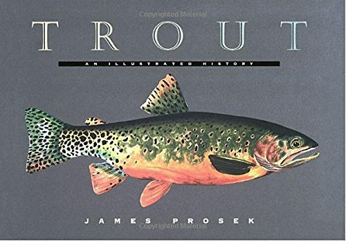 James Prosek Trout An Illustrated History
