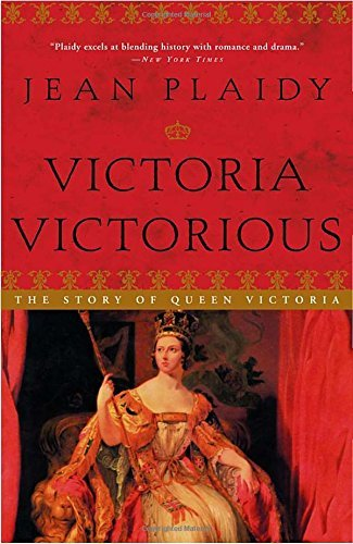 Jean Plaidy Victoria Victorious The Story Of Queen Victoria