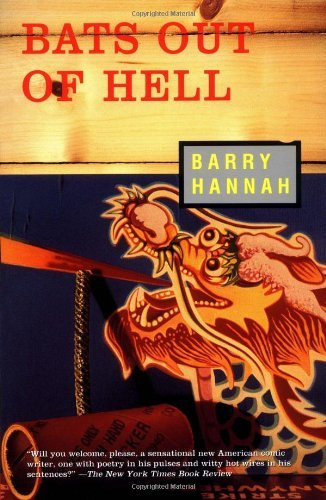 Barry Hannah Bats Out Of Hell