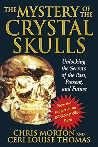 Chris Morton The Mystery Of The Crystal Skulls How To Detox Find Quality Nutrition And Restore Original