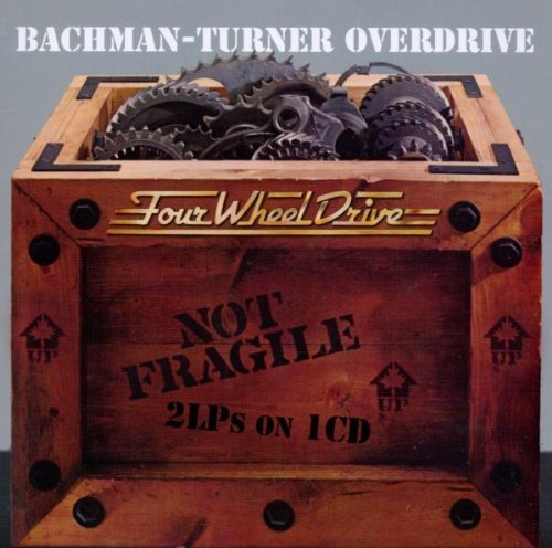 Bachman Turner Overdrive Not Fragile Four Wheel Drive Import Gbr
