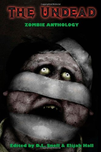 D. L. Snell The Undead Zombie Anthology