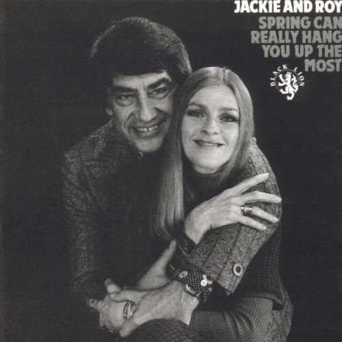 Jackie & Roy Spring Can Really Hang You Up The Most