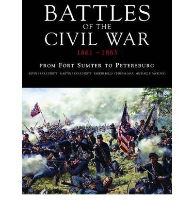 Kevin J. Dougherty Battles Of The Civil War 1861 1865 From Fort Su