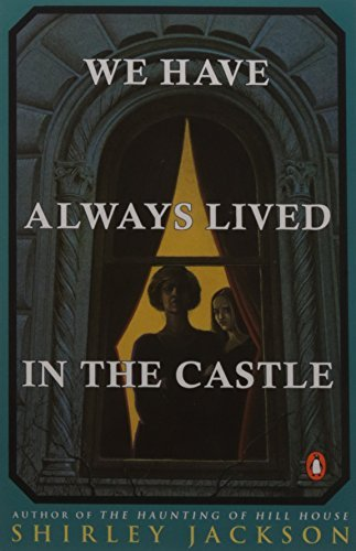 Shirley Jackson We Have Always Lived In The Castle