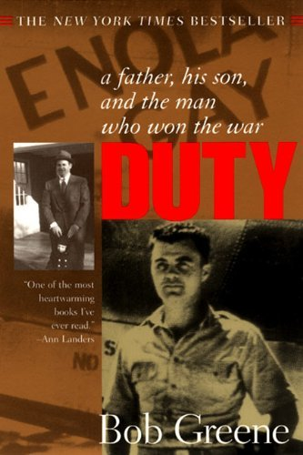 Bob Greene Duty A Father His Son And The Man Who Won The War