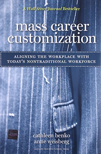 Cathleen Benko Mass Career Customization Aligning The Workplace With Today's Nontraditiona