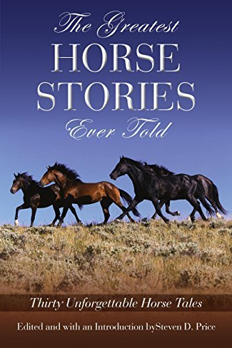 Steven Price The Greatest Horse Stories Ever Told Thirty Unforgettable Horse Tales Messianic