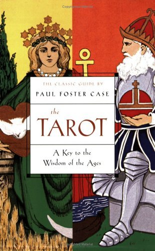 Paul Foster Case The Tarot A Key To The Wisdom Of The Ages