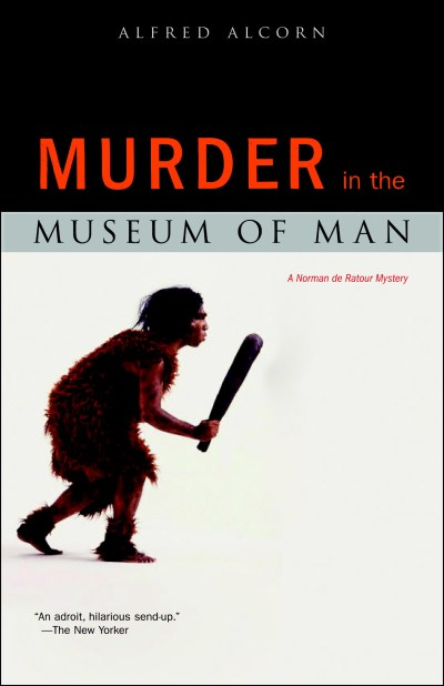 Alfred Alcorn Murder In The Museum Of Man A Norman De Ratour Mystery