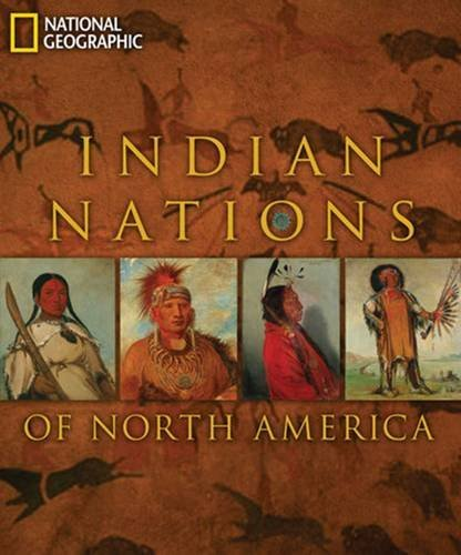 National Geographic Indian Nations Of North America