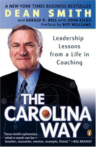 Dean Smith The Carolina Way Leadership Lessons From A Life In Coaching