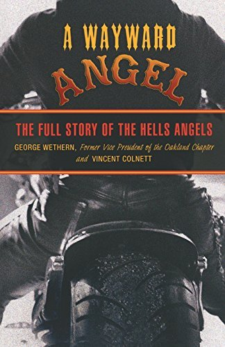 George Wethern Wayward Angel The Full Story Of The Hells Angels
