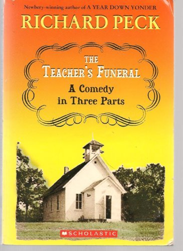 Richard Peck The Teacher's Funeral A Comedy In Three Parts