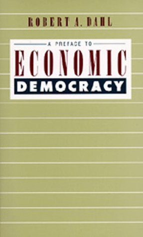 Robert H. Dahl A Preface To Economic Democracy