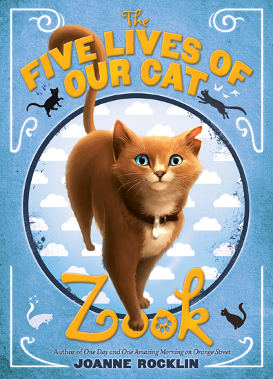 Joanne Rocklin The Five Lives Of Our Cat Zook